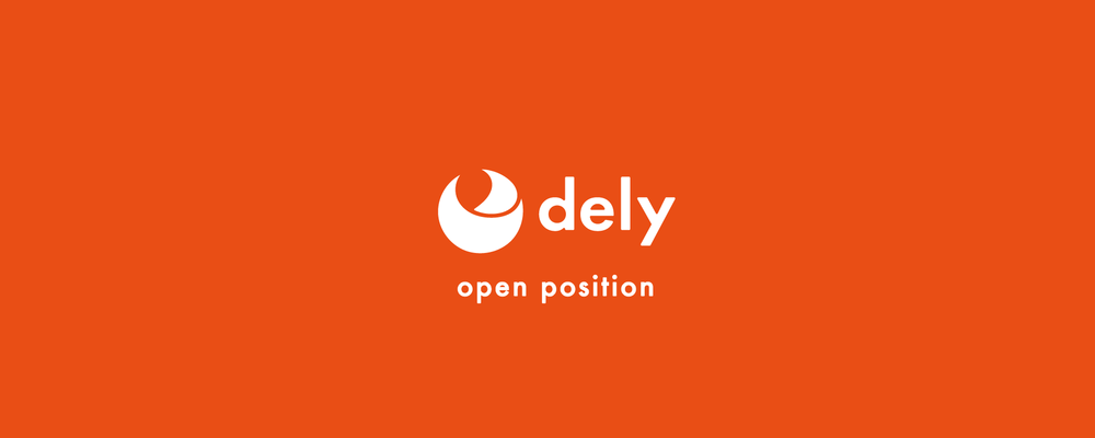 dely 中途採用 募集ポジション一覧   dely株式会社